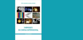 Fabriques du cinéma expérimental d'Éric Thouvenel & Carole Contant